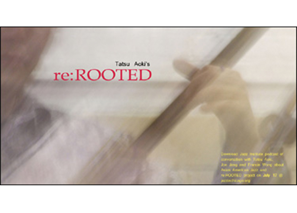 Tatsu Aoki's re:Rooted Project